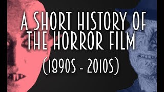 Download A Short History of the Horror Film (1890s - 2010s) Video