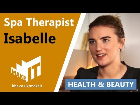 SPA THERAPIST   Make It Into: Health & Beauty