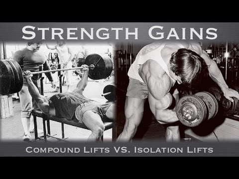 Strength Gains: Compound Lifts VS. Isolation Lifts