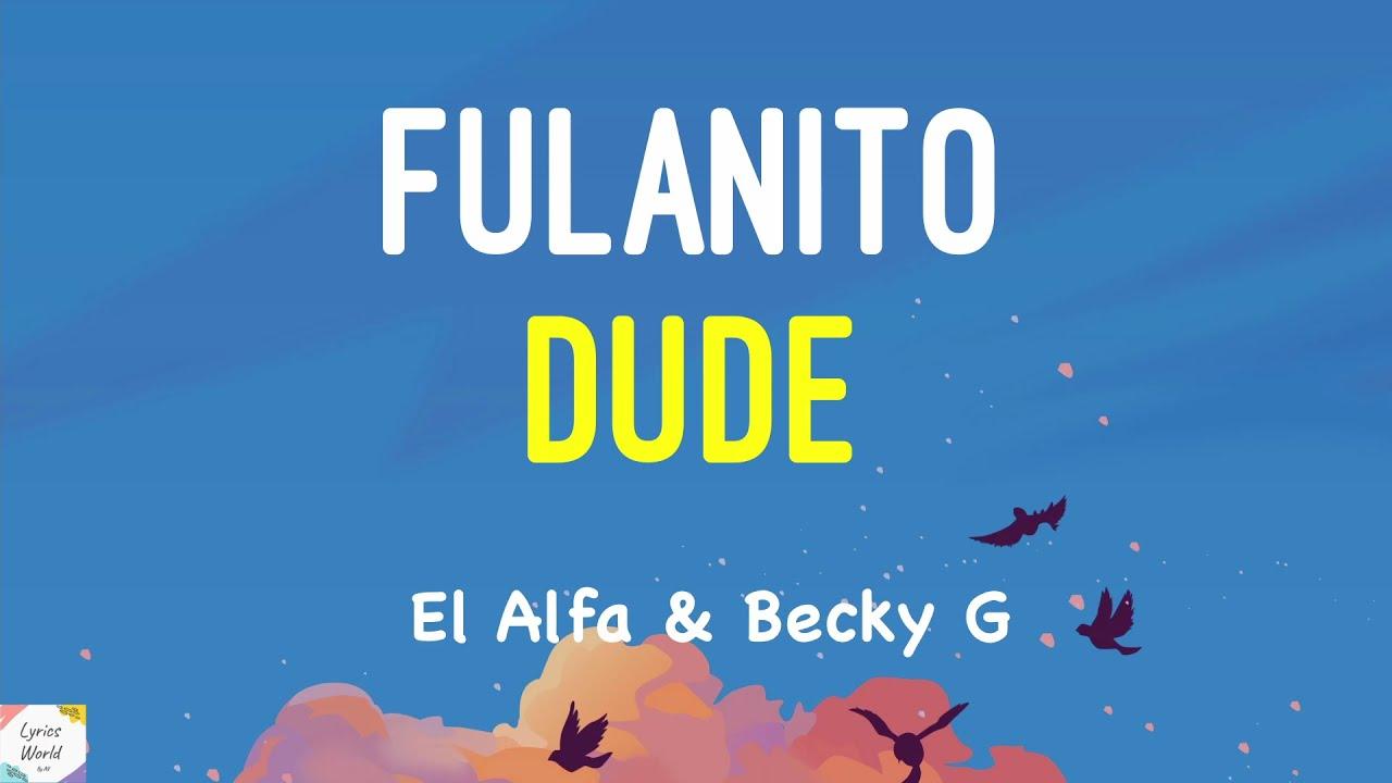 Becky G, El Alfa - Fulanito ( English \ Spanish Lyrics ) ( English Translation )