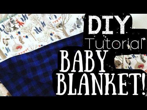 MAKE YOUR OWN BABY BLANKETS! || DIY TUTORIAL