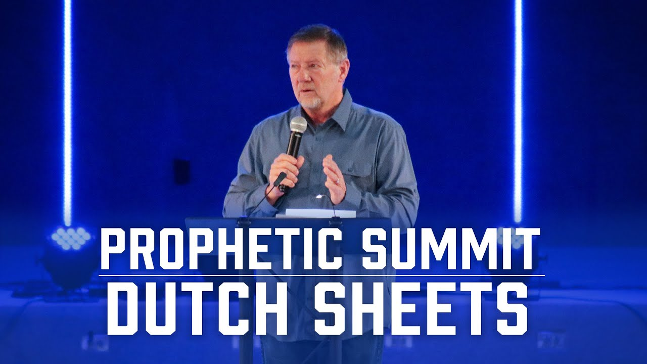 Prophetic Summit | Dutch Sheets