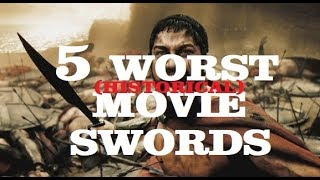 5 Worst Movie Swords (Historical)