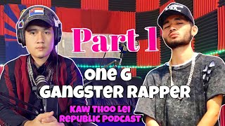 back to kill you: One G Karen Gangster Rapper on Kaw Thoo Lei Republic Podcast. Part 1