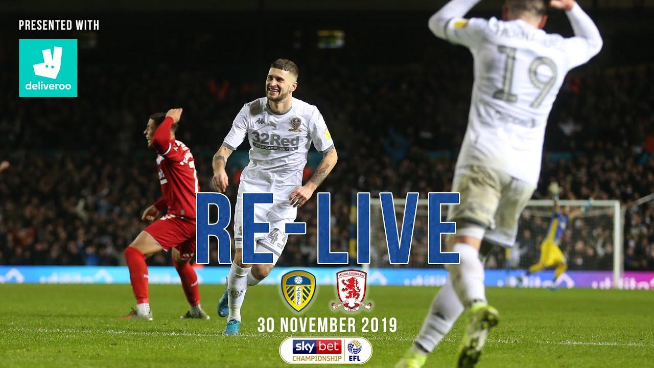 RE-LIVE   Leeds United 4-0 Middlesbrough   30 November 2019