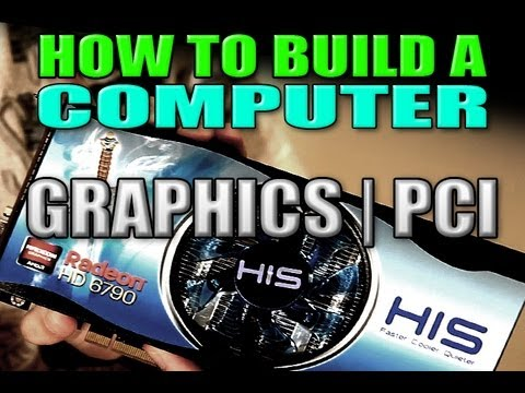 Graphics & Wireless PCI Cards | Building A Computer Series