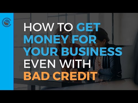 Business Loans for Bad Credit... How to Get Money for Your Business