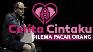 CERITA CINTAKU SHOW: DILEMA PACAR ORANG