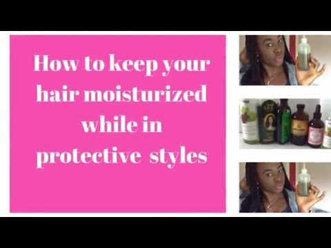 how to moisturize your hair  while in braids or crochet braids