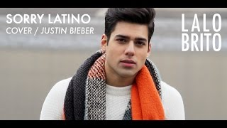 Justin Bieber ft. J Balvin - Sorry Latino cover by LALO BRITO