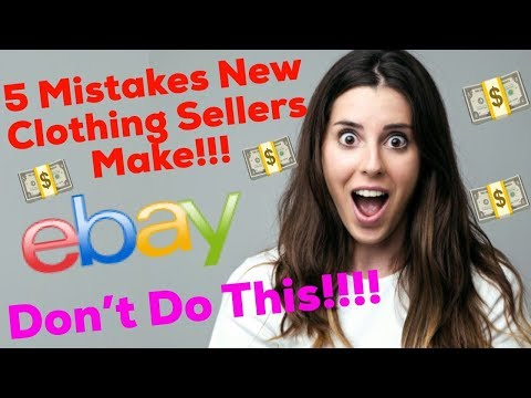 Selling Clothes On eBay : 5 Mistakes New Clothing Sellers Make (Dont Do This)