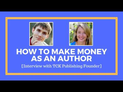 How To Make Money As An Author [Interview with TCK Publishing Founder]