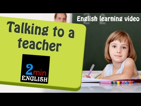 Talking to a teacher - English learning video