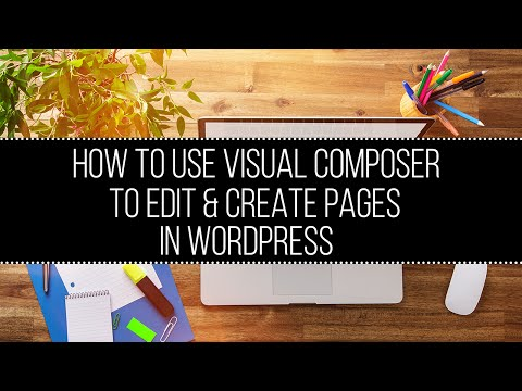 How to Use Visual Composer to Create & Edit Pages in WordPress