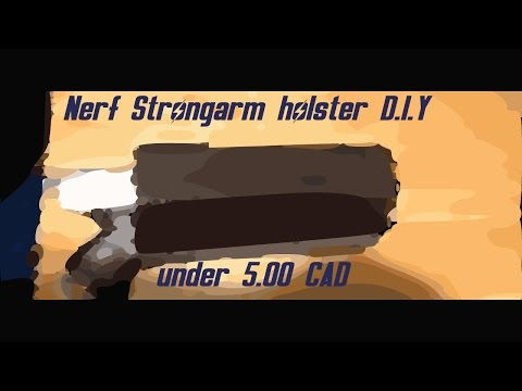 How to make a nerf strong arm holster