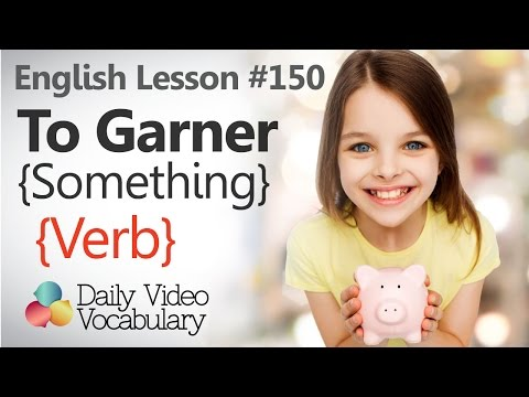 English Lesson # 150 -  To Garner (verb) - Learn English Pronunciation, Vocabulary & Phrases