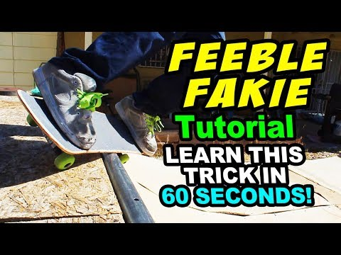 FEEBLE FAKIE: Explained in 60 seconds!