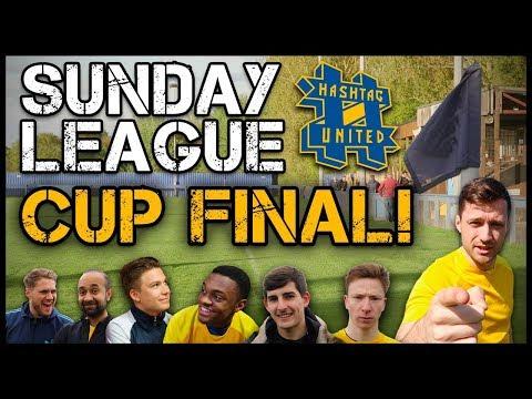 CUP FINAL! - HASHTAG SUNDAY LEAGUE EP2