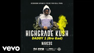 Daddy 1 (Bro Gad) - High Grade Kush (Official Audio)
