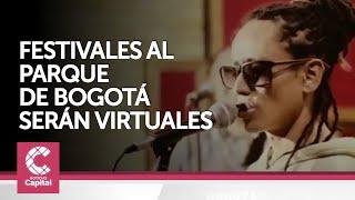 Festivales al Parque de Bogotá serán virtuales