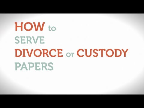 How to Serve Divorce or Custody Papers