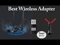 5 Best Wireless Adapters - Best USB WiFi Adapter For Gaming