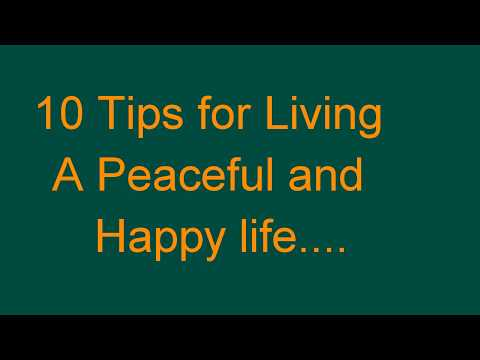 10 Tips for Living a peaceful and happy life