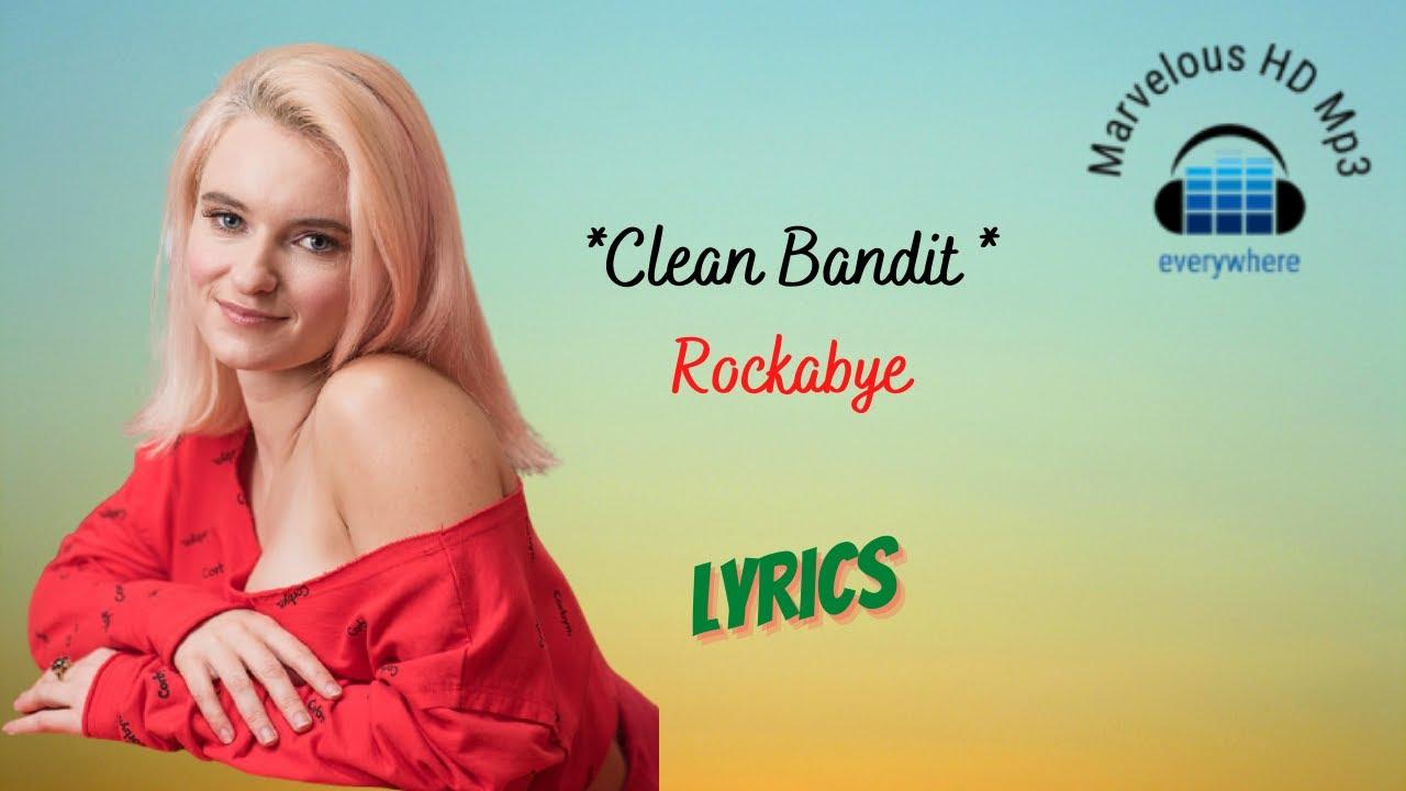 Clean Bandit - Rockabye Lirik | Rockabye - Clean Bandit Lyrics