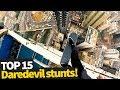 Top 15 Scary Daredevil Stunts - These People Are Crazy!