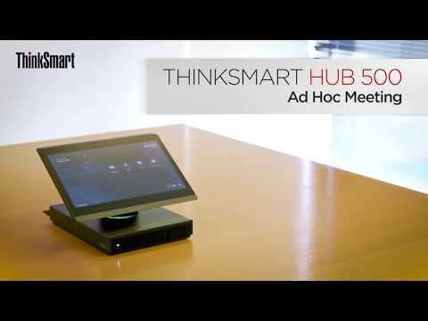 ThinkSmart Hub 500 - Ad Hoc Meeting