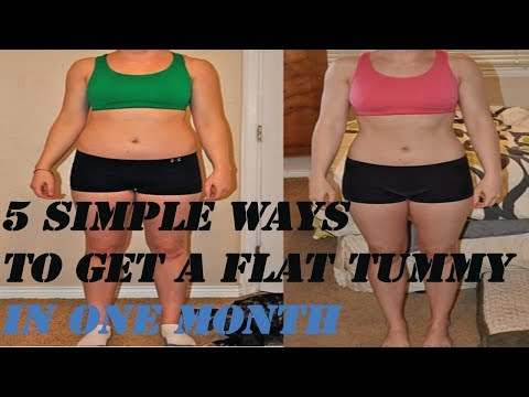 5 SIMPLE WAYS TO GET A FLAT BELLY IN A MONTH