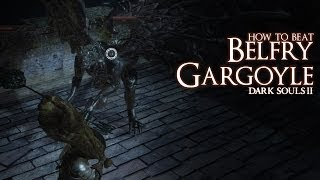 How to Beat the Belfry Gargoyle Boss - Dark Souls 2