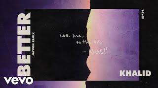 Khalid - Better (Jayvon Remix (Audio))
