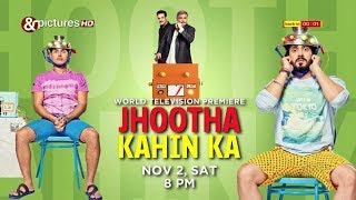 Jhootha Kahin Ka World Television Premiere Nov 2, Sat 8pm And Pictures HD