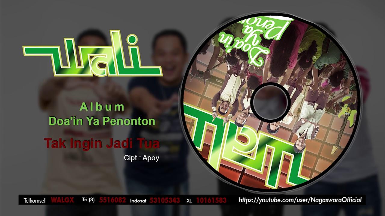 Download Wali - Tak Ingin Jadi Tua MP3 Gratis