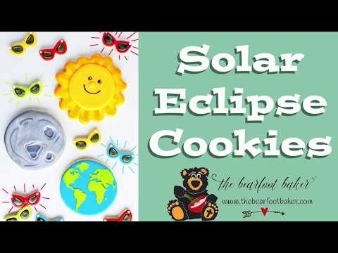 How To Make Fun Solar Eclipse Cookies with Video | The Bearfoot Baker