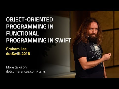 dotSwift 2018 - Graham Lee - Object-Oriented Programming in Functional Programming in Swift