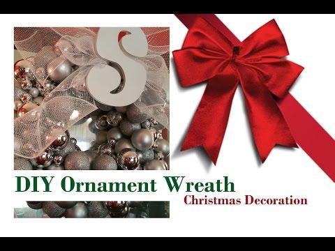 Christmas Decoration -  DIY Ornament Wreath