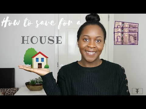 HOW TO SAVE FOR A HOUSE / UK