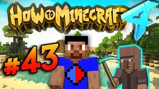 VILLAGER AUTO-WHEAT FARM! - HOW TO MINECRAFT S4 #43