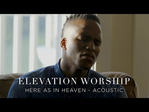 Here As In Heaven | Acoustic | Elevation Worship