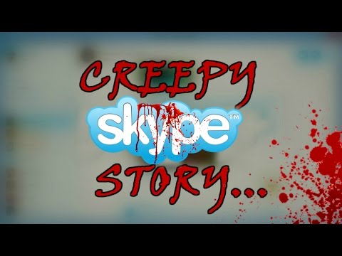 My Creepy Skype Story... What Was I Talking To?!