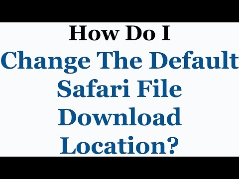How To Change The Default File Download Location in Apple Safari