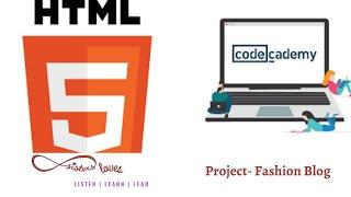 Codecademy Walkthrough   Learn HTML   Project Fashion Blog    Tutorial # 5