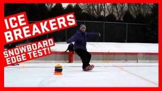 Snowboard Edge Test - Ice Breakers