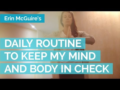 My Daily Routine to Keep My Mind and Body in Check