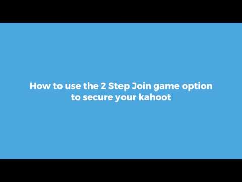 How to use the 2 Step Join game option to secure your kahoot