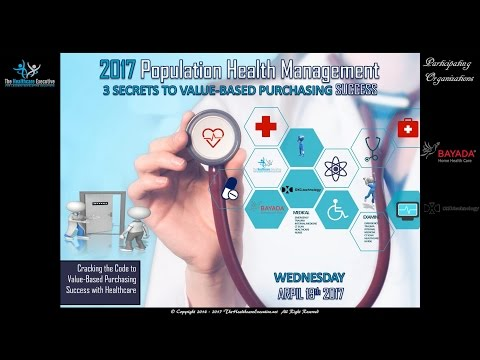 2017 Population Health Management - 3 Secrets To Value-Based Purchasing Success in Healthcare