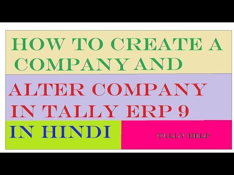 HOW TO CREATE AND ALTER A COMPANY IN TALLY ERP 9 IN HINDI