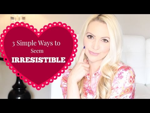 3 Simple Ways to Seem Irresistible - Relationship Expert Dr. Kimberly Moffit